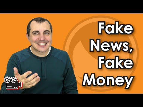 Fake News, Fake Money
